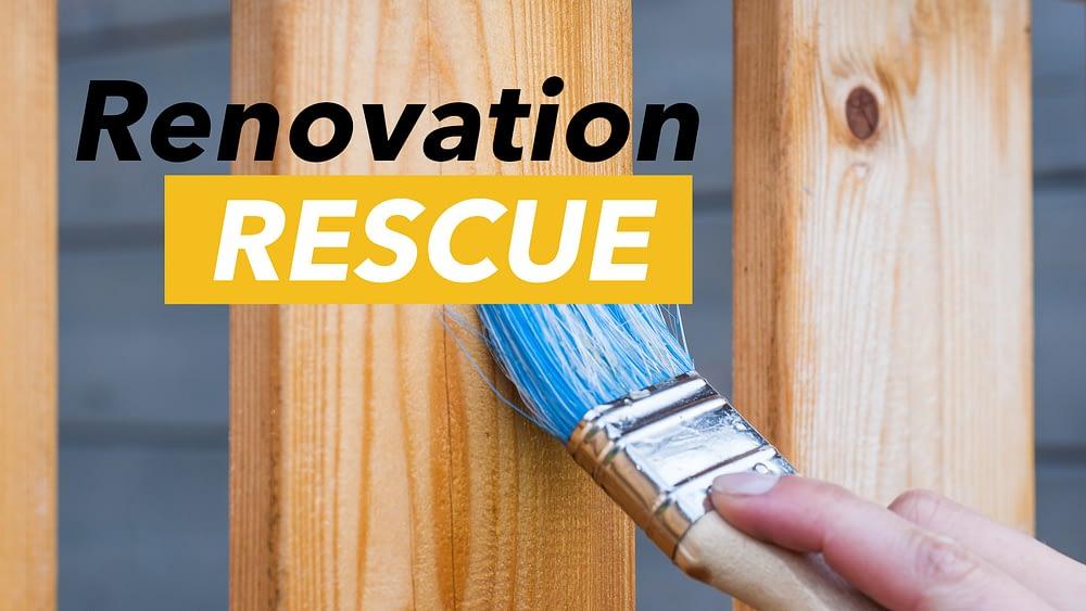 Renovation rescue – part 2