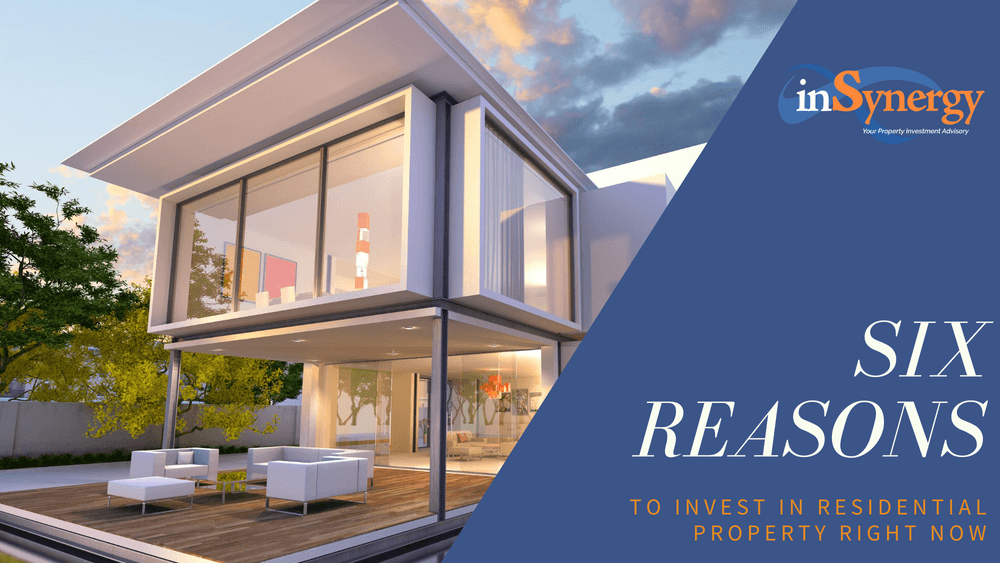 6 reasons to invest in residential property right now